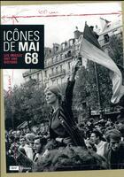 Couverture du livre « Icônes de mai 68 ; les images ont une histoire » de Collectif aux éditions Bibliotheque Nationale De France