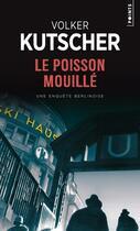 Couverture du livre « Poisson mouillé » de Volker Kutscher aux éditions Points