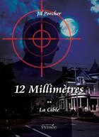 Couverture du livre « 12 millimetres - la cible » de Porcher Jil aux éditions Persee