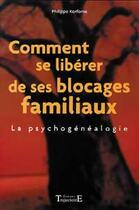 Couverture du livre « Comment Se Liberer De Ses Blocages Familiaux » de Philippe Kerforne aux éditions Trajectoire