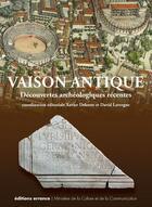 Couverture du livre « Vaison antique ; découvertes archéologiques récentes » de David Lavergne et Xavier Delestre aux éditions Errance