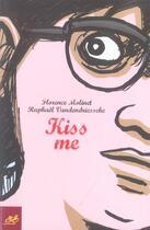 Couverture du livre « Kiss me » de Florence Molinet et Raphael Vandendriessche aux éditions Le Cycliste