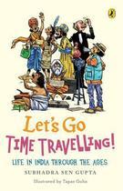 Couverture du livre « Let's Go Time Travelling » de Gupta Subhadra Sen aux éditions Penguin Books Ltd Digital
