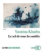 Couverture du livre « Le sel de tous les oublis » de Yasmina Khadra aux éditions Lizzie