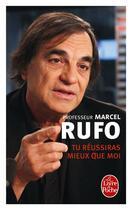 Couverture du livre « Tu réussiras mieux que moi » de Marcel Rufo aux éditions Lgf