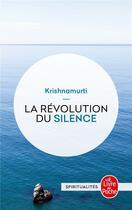 Couverture du livre « La revolution du silence » de Jiddu Krishnamurti aux éditions Lgf