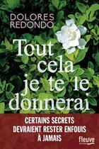Couverture du livre « Tout cela, je te le donnerai » de Dolores Redondo aux éditions Fleuve Noir
