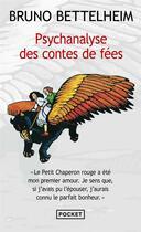 Couverture du livre « Psychanalyse des contes de fées » de Bruno Bettelheim aux éditions Pocket