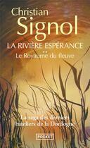 Couverture du livre « La rivière espérance t.2 ; le royaume du fleuve » de Christian Signol aux éditions Pocket