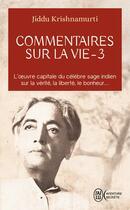 Couverture du livre « Commentaires sur la vie t.3 » de Krishnamurti aux éditions J'ai Lu