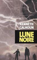 Couverture du livre « Lune noire » de Kenneth Calhoun aux éditions Actes Sud