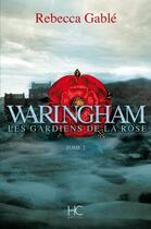 Couverture du livre « Waringham T.2 ; les gardiens de la rose » de Rebecca Gable aux éditions Herve Chopin