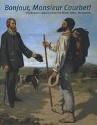 Couverture du livre « Bonjour, monsieur Courbet ! the Bruyas collection from the musée Fabre, Montpellier » de Collectif aux éditions Reunion Des Musees Nationaux