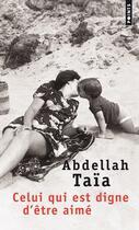 Couverture du livre « Celui qui est digne d'être aimé » de Abdellah Taia aux éditions Points