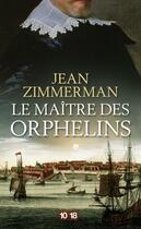 Couverture du livre « Le maître des orphelins » de Jean Zimmerman aux éditions 12-21