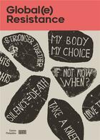 Couverture du livre « Globale resistance » de Alicia Knock et C Macel aux éditions Centre Pompidou