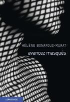 Couverture du livre « Avancez masqués » de Helene Bonafous-Murat aux éditions Le Passage