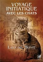 Couverture du livre « Voyage initiatique avec les chats » de Laila Del Monte aux éditions Vega