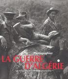 Couverture du livre « Photographier La Guerre D Algerie » de Collectif/Colle aux éditions Marval