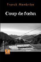 Couverture du livre « Coup de foehn » de Franck Membribe aux éditions Krakoen