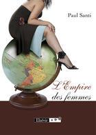 Couverture du livre « L'empire des femmes » de Paul Santi aux éditions Elzevir
