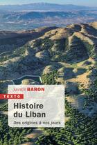 Couverture du livre « Histoire du Liban ; des origines à nos jours » de Xavier Baron aux éditions Tallandier