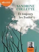 Couverture du livre « Et toujours les forets - livre audio 1 cd mp3 » de Sandrine Collette aux éditions Audiolib
