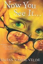 Couverture du livre « Now You See It . . . » de Vande Velde Vivian aux éditions Houghton Mifflin Harcourt