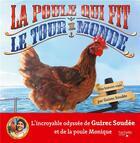 Couverture du livre « La poule qui fit le tour du monde » de Guirec Soudee aux éditions Hachette Enfants