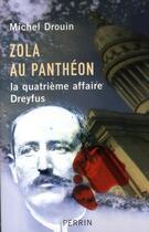 Couverture du livre « Zola au Panthéon ; la quatrième affaire Dreyfus » de Michel Drouin aux éditions Perrin