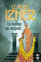 Couverture du livre « La femme au serpent » de Claude Izner aux éditions 10/18