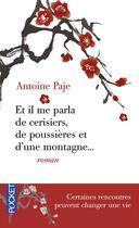 Couverture du livre « Et il me parla de cerisiers, de poussières et d'une montagne » de Antoine Paje aux éditions Pocket