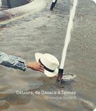 Couverture du livre « Détours de Oaxaca à Tannay » de Agnes Varda et Veronique Godard et Luce Vigo aux éditions Filigranes