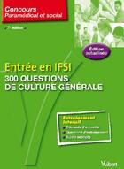 Couverture du livre « Entrée en ifsi ; 300 questions de culture générale (7e édition) » de Jacques Bruneteau aux éditions Vuibert