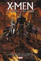Couverture du livre « X-Men ; le complexe du messie » de Collectif et Christopher Yost et Mike Carey et Ed Brubaker aux éditions Panini