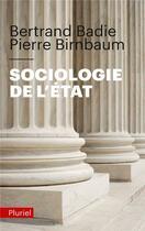 Couverture du livre « Sociologie de l'Etat » de Bertrand Badie et Pierre Birnbaum aux éditions Pluriel