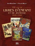 Couverture du livre « 100 ans de livres d'enfant et de jeunesse » de Jean-Marie Embs aux éditions De Lodi