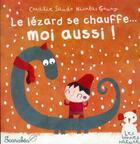 Couverture du livre « Le lézard se chauffe... moi aussi ! » de Nicolas Gouny et Coralie Saudo aux éditions Scarabea