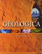Couverture du livre « Géologica ; la dynamique de la terre » de Robert Coenraads et John I. Koivula aux éditions Ullmann
