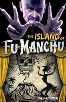 Couverture du livre « The Island of Fu-Manchu » de Sax Rohmer aux éditions Titan Digital