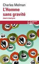 Couverture du livre « L'homme sans gravite » de Charles Melman aux éditions Gallimard