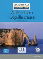 Couverture du livre « Arsene lupin et l'aiguille creuse lecture fle » de Maurice Leblanc aux éditions Cle International