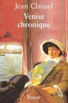 Couverture du livre « Venise chronique » de Jean Clausel aux éditions Payot