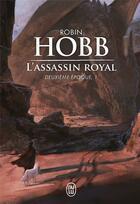 Couverture du livre « L'assassin royal ; INTEGRALE VOL.3 ; T.7 A T.9 ; deuxième époque » de Robin Hobb aux éditions J'ai Lu