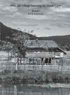 Couverture du livre « Vers un village hmong du Haut Laos » de Erick Gauthier aux éditions Stellamaris