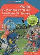Couverture du livre « Yvain ou le chevalier au lion » de Catherine Moreau et Chretien De Troyes aux éditions Belin Education