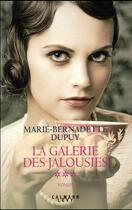 Couverture du livre « La galerie des jalousies T.3 » de Marie-Bernadette Dupuy aux éditions Calmann-levy