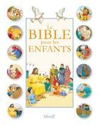 Couverture du livre « La Bible pour les enfants » de Karine-Marie Amiot et Christophe Raimbault et Francois Campagnac et Andre Bienfait aux éditions Mame