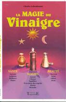 Couverture du livre « Magie du vinaigre ; santé, magie, beauté » de Charles Lebonhaume aux éditions Trajectoire