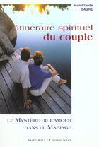 Couverture du livre « L'Itineraire Spirituel Du Couple, Tome 1 - Le Mystere De L'Amour Dans Le Mariage » de Jean-Claude Sagne aux éditions Saint Paul